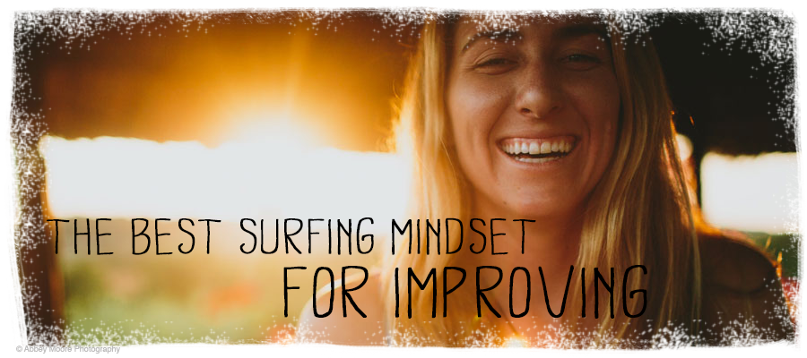 The Best Surfing Mindset For Improving